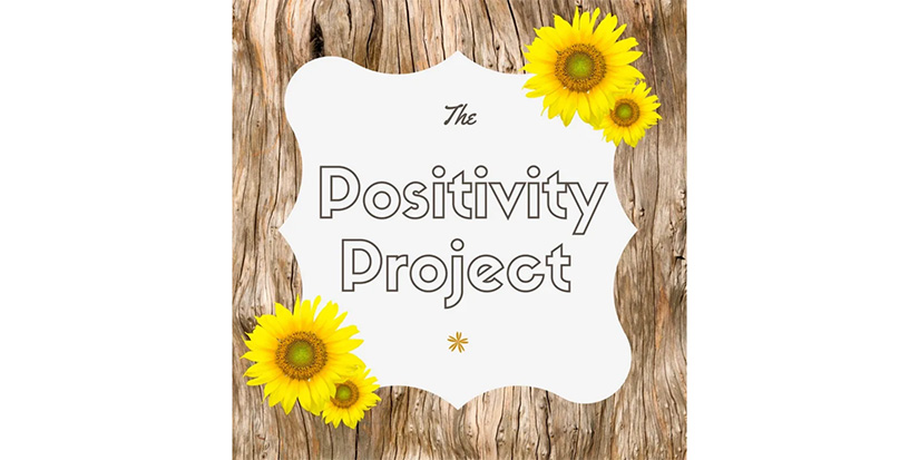 The Positivity Project: Staying positive during the pandemic