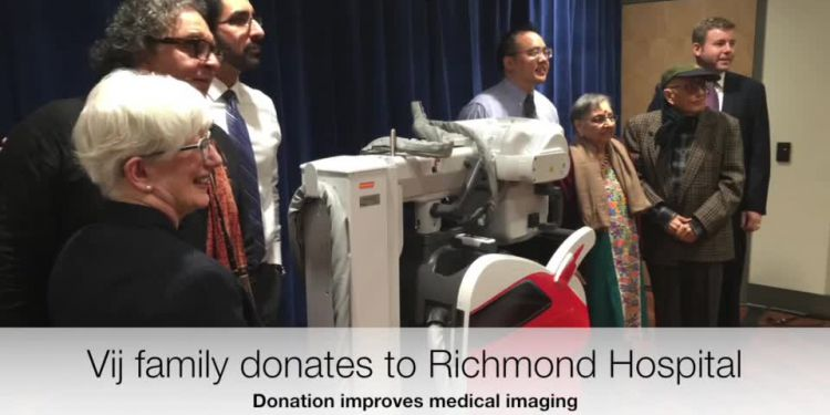 Richmond couple give $100,000 to Richmond Hospital. Manmohan and Kusum Vij, parents of chef Vikram Vij, have donated $100,000 to help fund a brand new state-of-the-art portable digital X-ray machine in Richmond Hospital's Medical Imaging department.